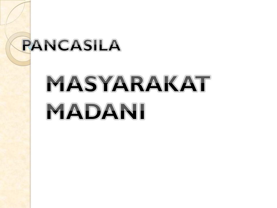 PANCASILA MASYARAKAT MADANI