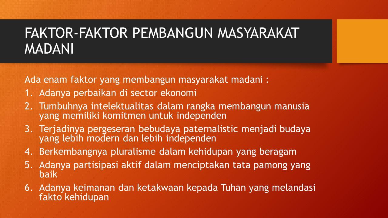 FAKTOR-FAKTOR PEMBANGUN MASYARAKAT MADANI
