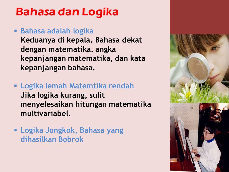Bahasa dan Logika Bahasa adalah logika