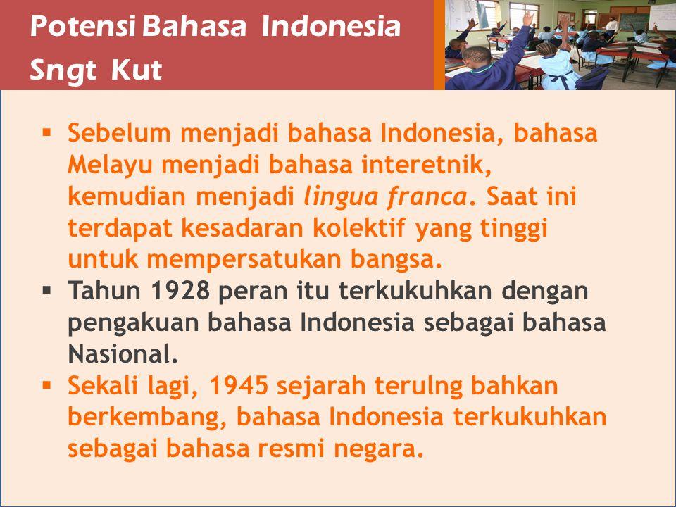 Potensi Bahasa Indonesia Sngt Kut