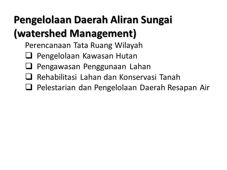 Pengelolaan Daerah Aliran Sungai (watershed Management)