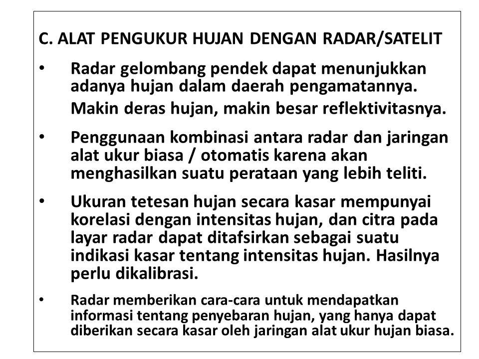 C. ALAT PENGUKUR HUJAN DENGAN RADAR/SATELIT