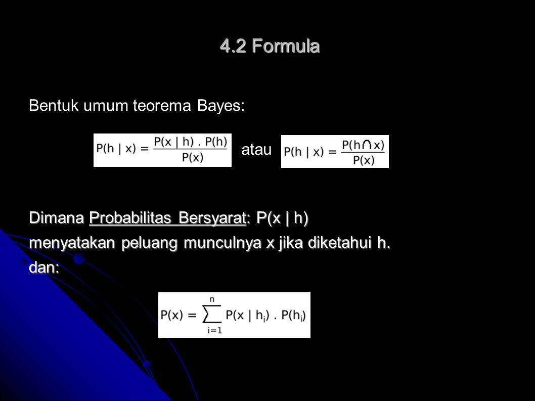 4.2 Formula Bentuk umum teorema Bayes: atau