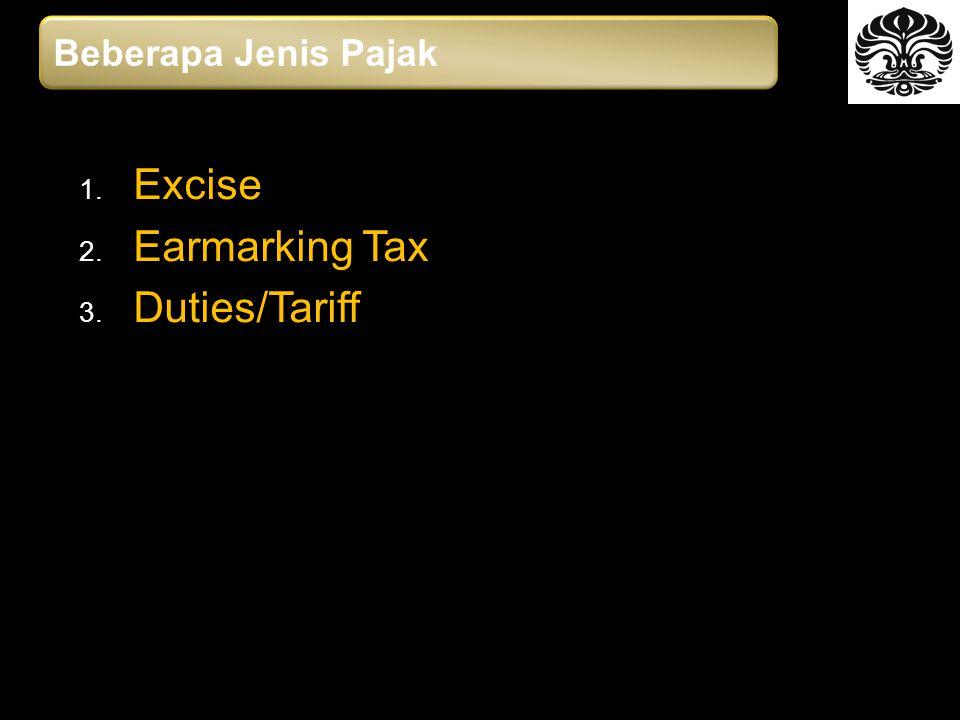 Beberapa Jenis Pajak Excise Earmarking Tax Duties/Tariff