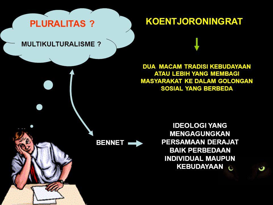 PLURALITAS KOENTJORONINGRAT MULTIKULTURALISME