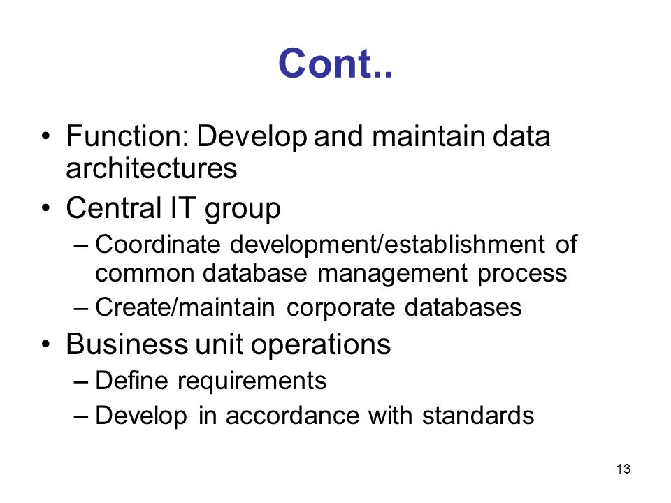 Cont.. Function: Develop and maintain data architectures