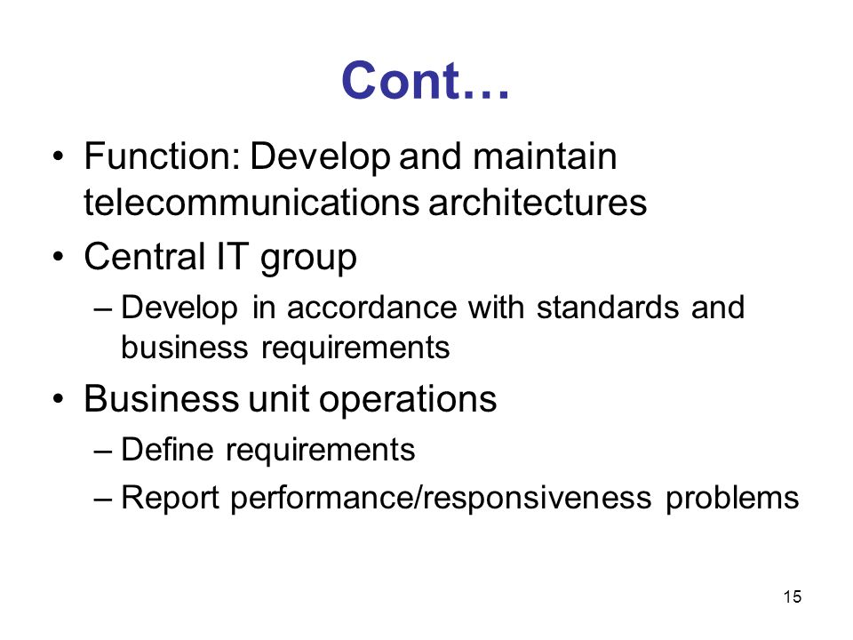 Cont… Function: Develop and maintain telecommunications architectures