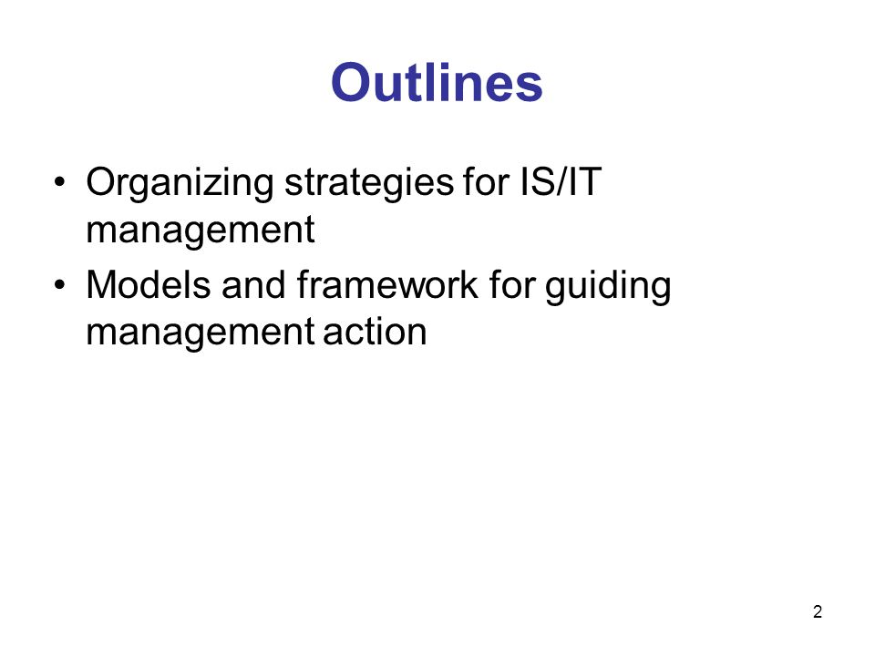 Outlines Organizing strategies for IS/IT management