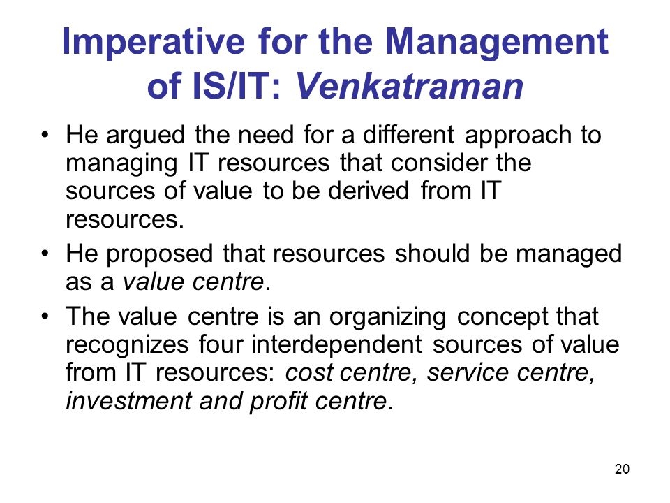 Imperative for the Management of IS/IT: Venkatraman