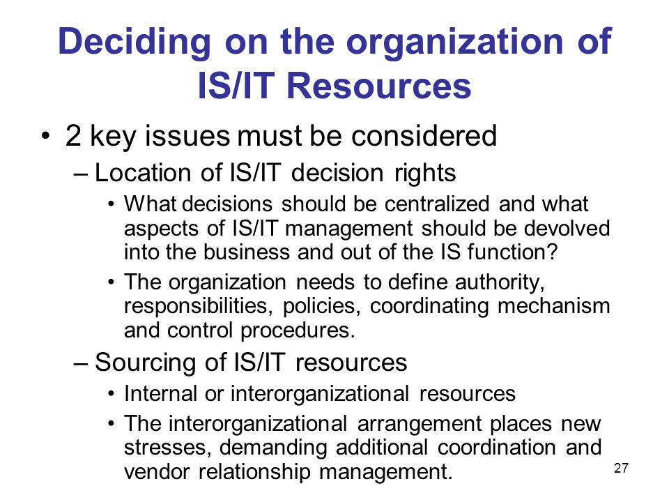 Deciding on the organization of IS/IT Resources