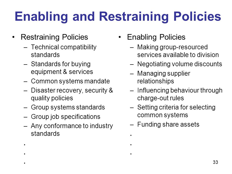 Enabling and Restraining Policies