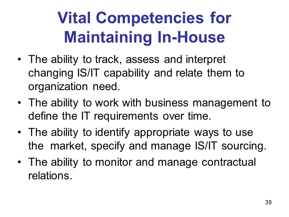 Vital Competencies for Maintaining In-House