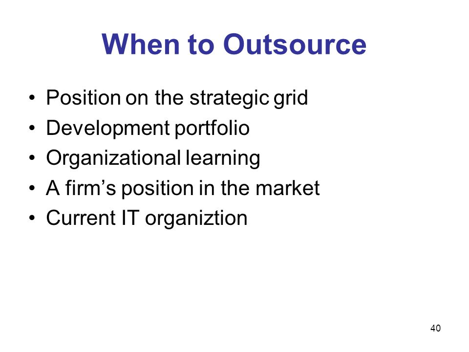 When to Outsource Position on the strategic grid Development portfolio