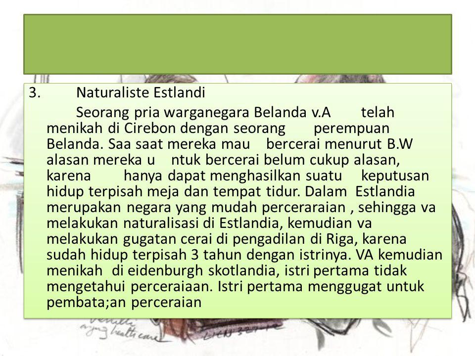 3. Naturaliste Estlandi Seorang pria warganegara Belanda v
