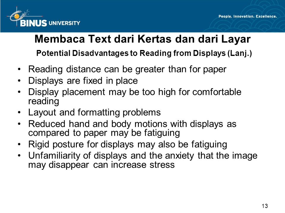 Membaca Text dari Kertas dan dari Layar Potential Disadvantages to Reading from Displays (Lanj.)