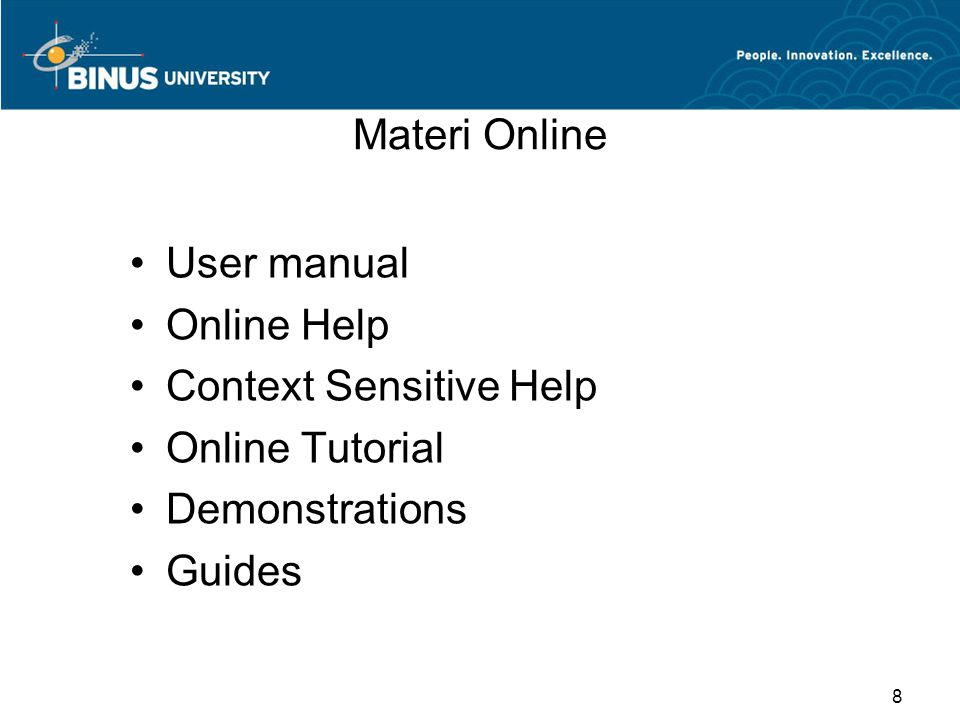 Materi Online User manual Online Help Context Sensitive Help Online Tutorial Demonstrations Guides