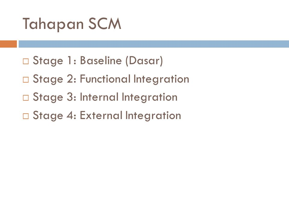 Tahapan SCM Stage 1: Baseline (Dasar) Stage 2: Functional Integration