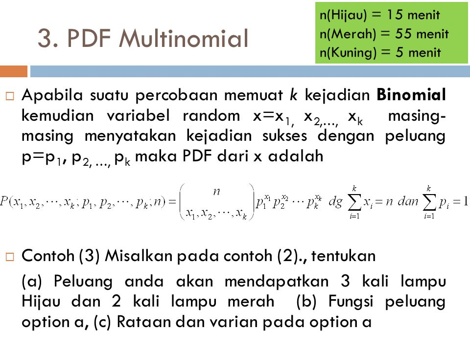 n(Hijau) = 15 menit n(Merah) = 55 menit. n(Kuning) = 5 menit. 3. PDF Multinomial.