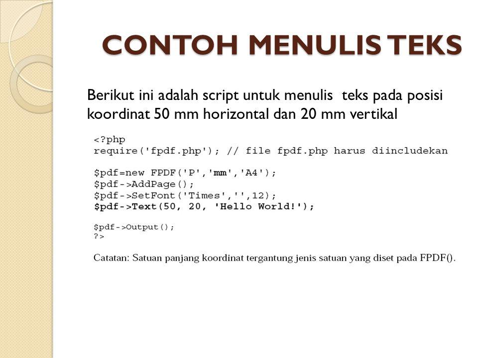 CONTOH MENULIS TEKS Berikut ini adalah script untuk menulis teks pada posisi koordinat 50 mm horizontal dan 20 mm vertikal.