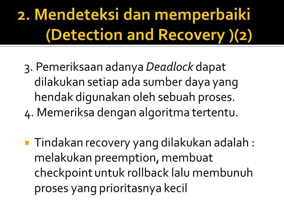 2. Mendeteksi dan memperbaiki (Detection and Recovery )(2)
