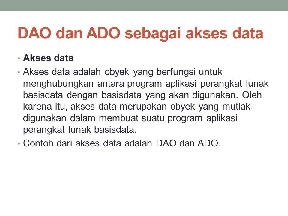 DAO dan ADO sebagai akses data