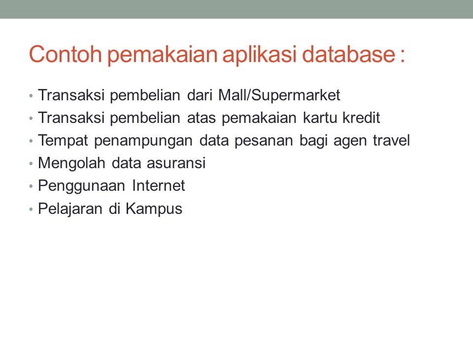 Contoh pemakaian aplikasi database :