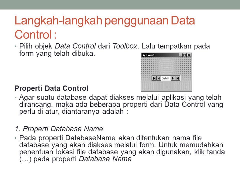 Langkah-langkah penggunaan Data Control :