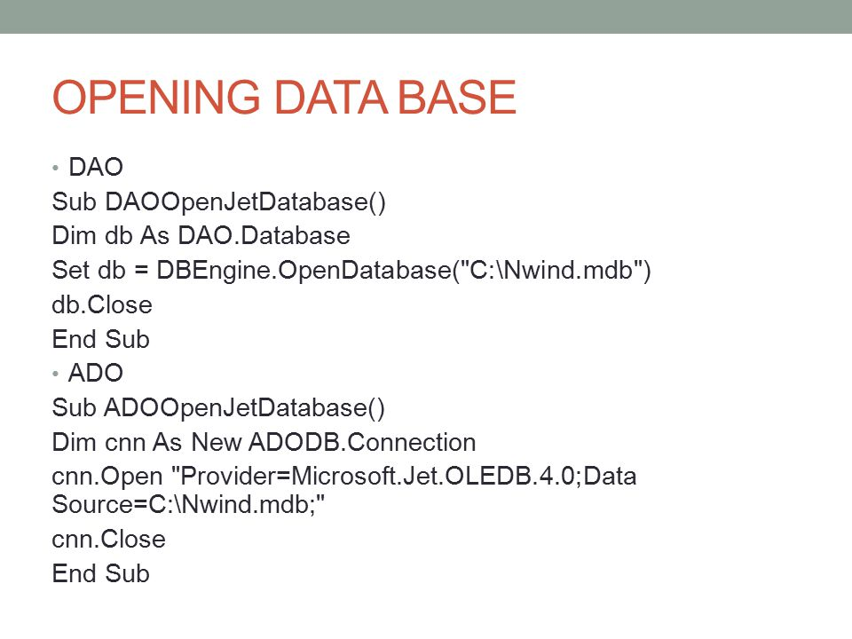 OPENING DATA BASE DAO Sub DAOOpenJetDatabase() Dim db As DAO.Database