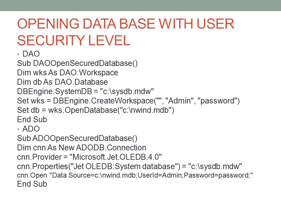 OPENING DATA BASE WITH USER SECURITY LEVEL