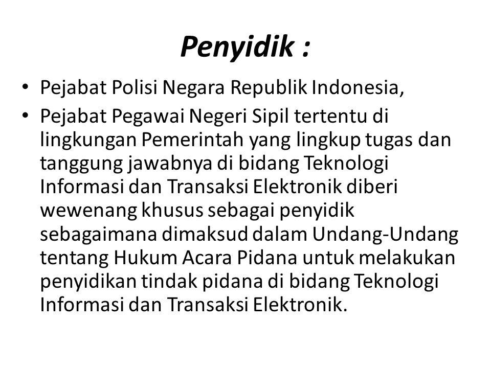 Penyidik : Pejabat Polisi Negara Republik Indonesia,