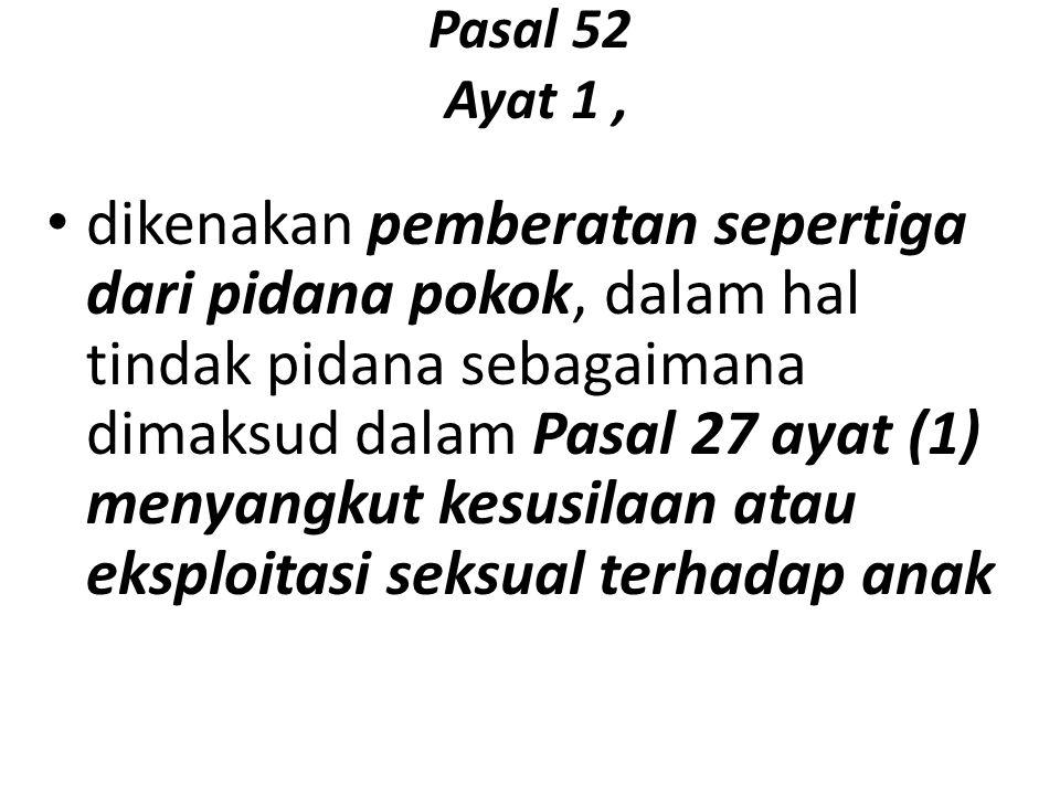 Pasal 52 Ayat 1 ,
