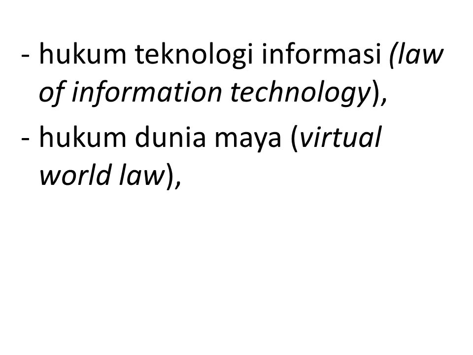 hukum teknologi informasi (law of information technology),
