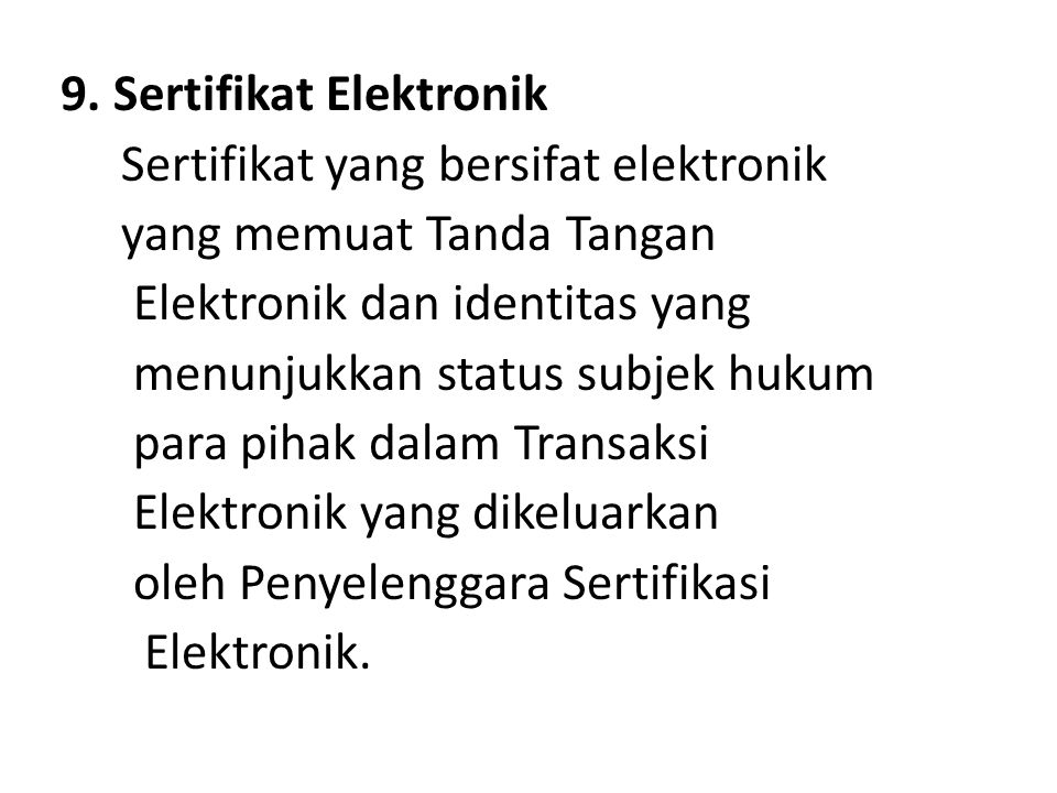 Sertifikat yang bersifat elektronik yang memuat Tanda Tangan