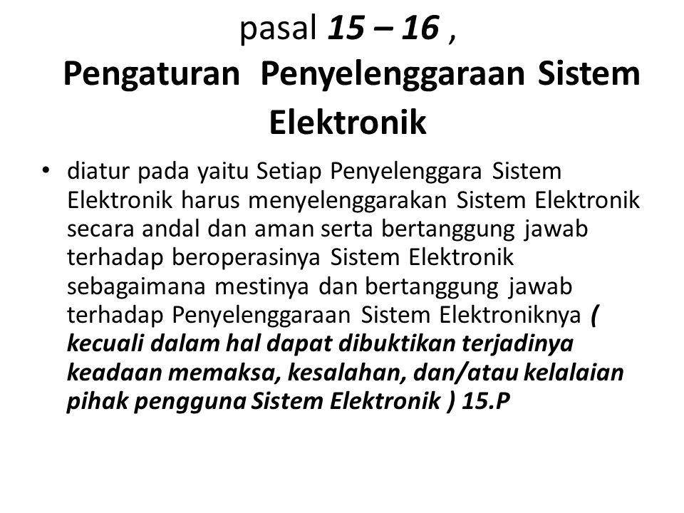 pasal 15 – 16 , Pengaturan Penyelenggaraan Sistem Elektronik