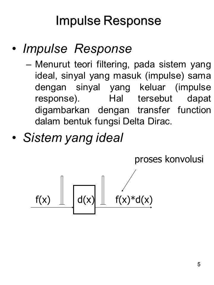 Impulse Response Impulse Response Sistem yang ideal