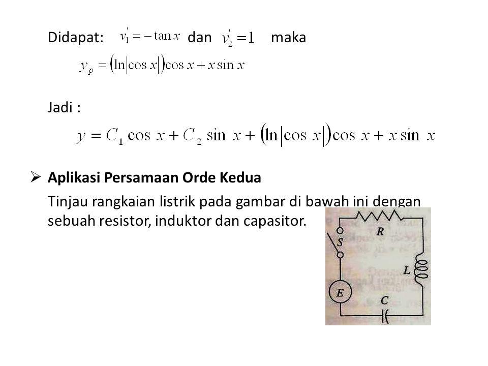 Didapat: dan maka Jadi : Aplikasi Persamaan Orde Kedua.