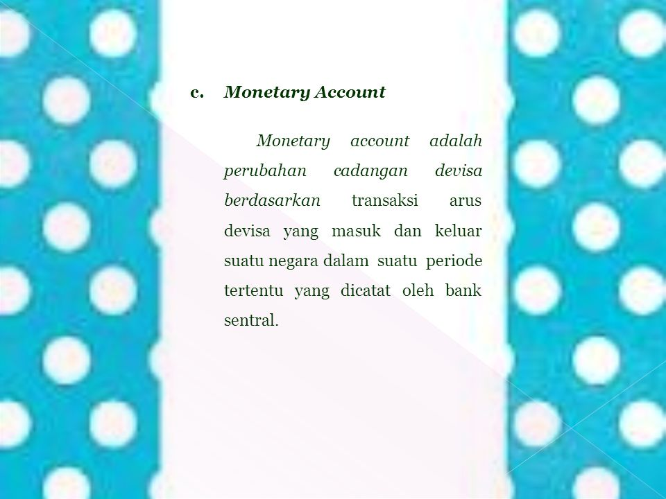 c. Monetary Account