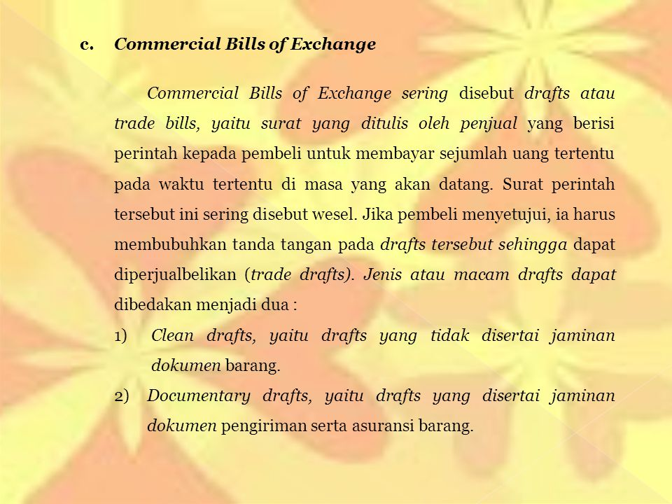 c. Commercial Bills of Exchange