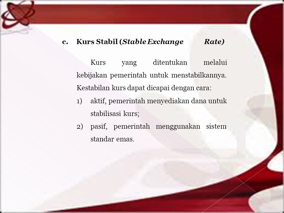 c. Kurs Stabil (Stable Exchange Rate)