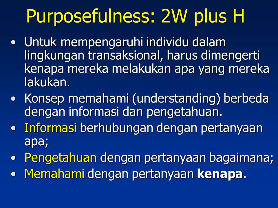 Purposefulness: 2W plus H