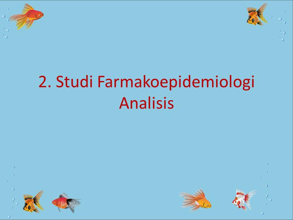 2. Studi Farmakoepidemiologi Analisis