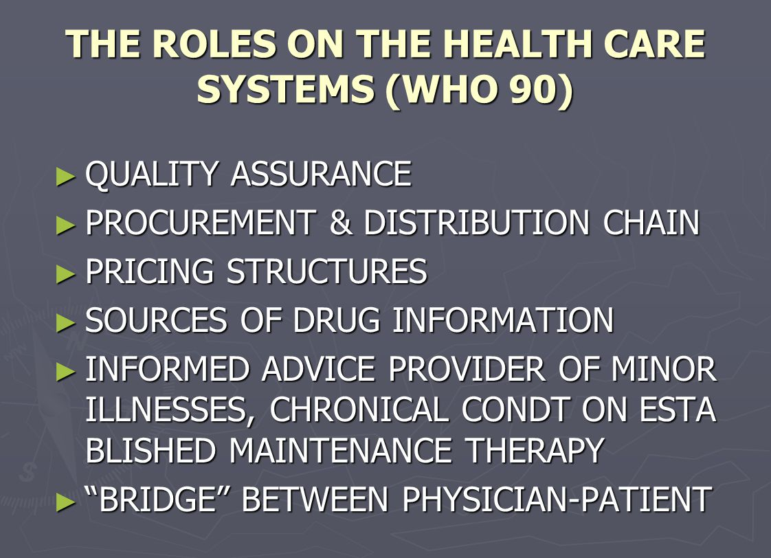 THE ROLES ON THE HEALTH CARE SYSTEMS (WHO 90)