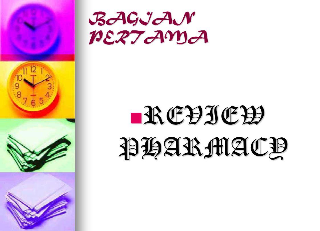 BAGIAN PERTAMA REVIEW PHARMACY