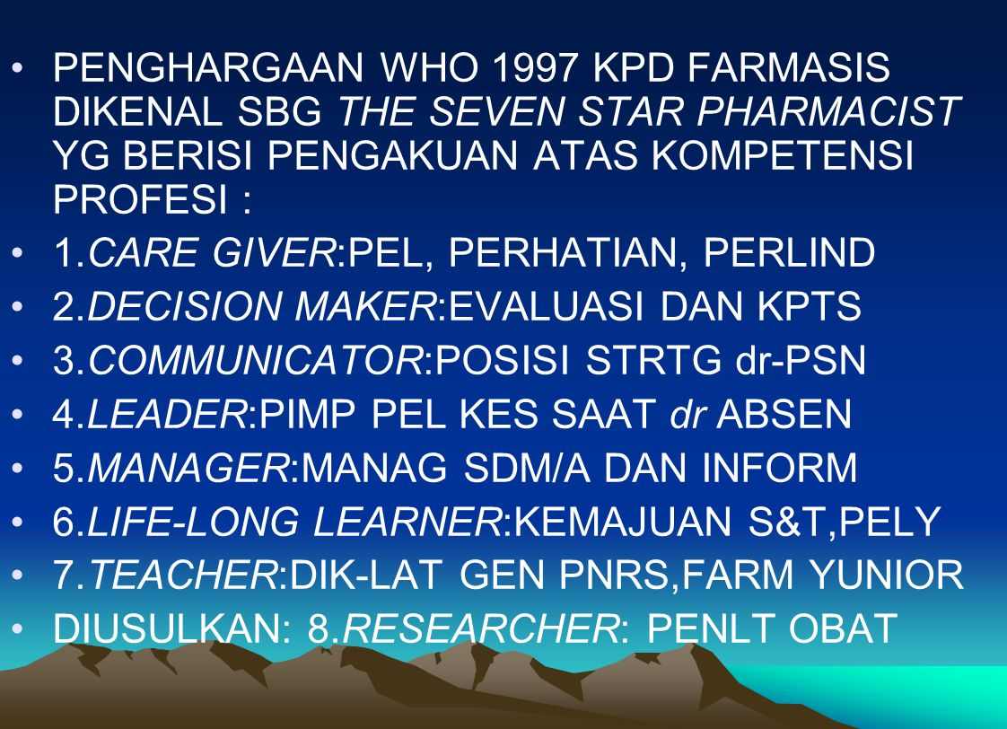 PENGHARGAAN WHO 1997 KPD FARMASIS DIKENAL SBG THE SEVEN STAR PHARMACIST YG BERISI PENGAKUAN ATAS KOMPETENSI PROFESI :