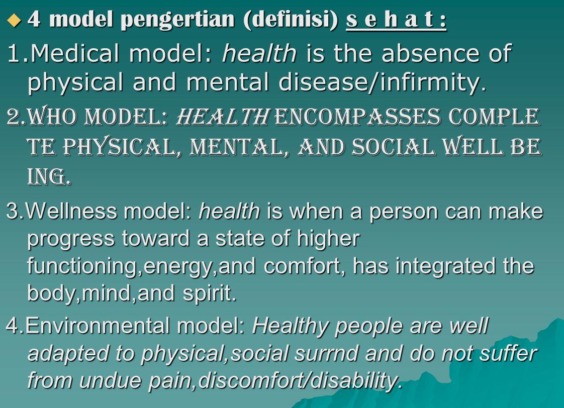 4 model pengertian (definisi) s e h a t :