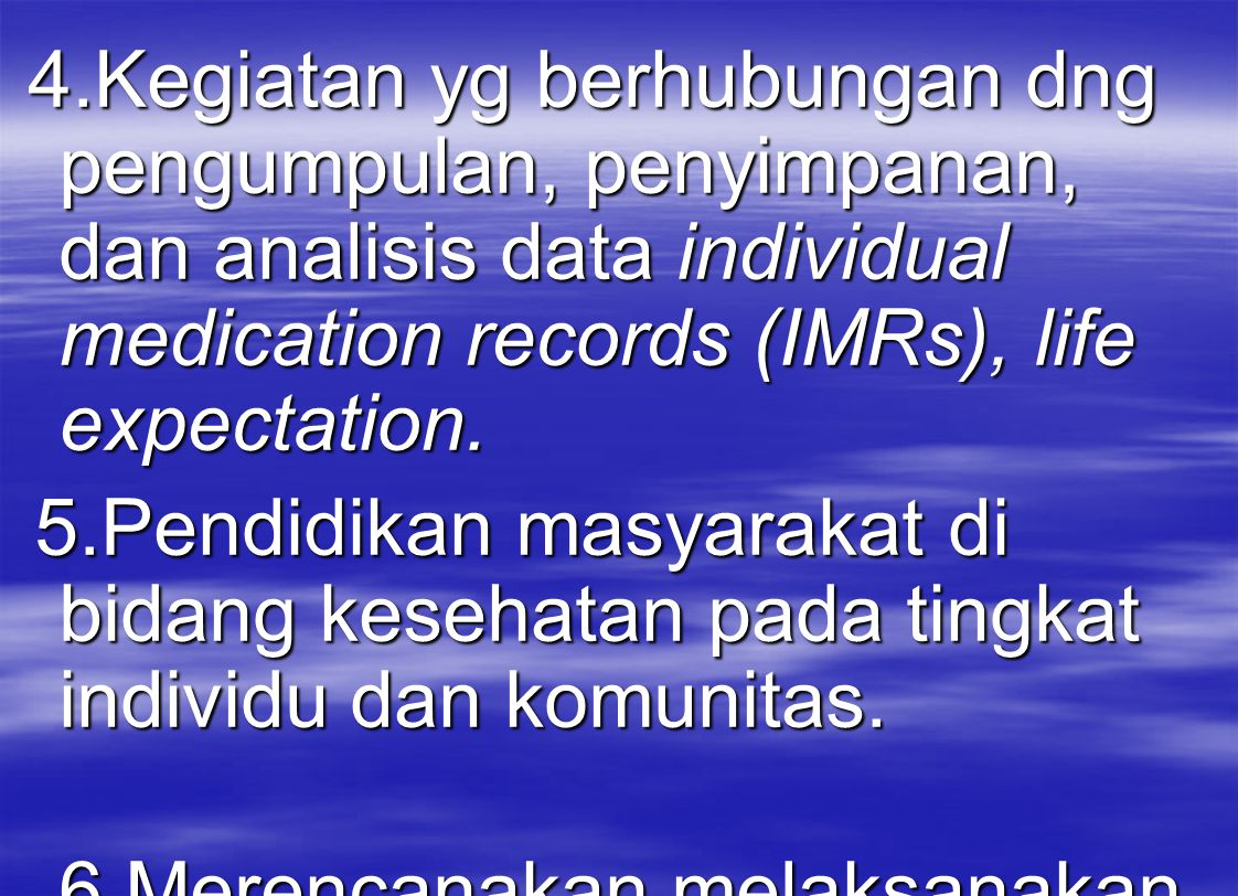 7.Penelitian ilmiah, teknis, dan administratif.