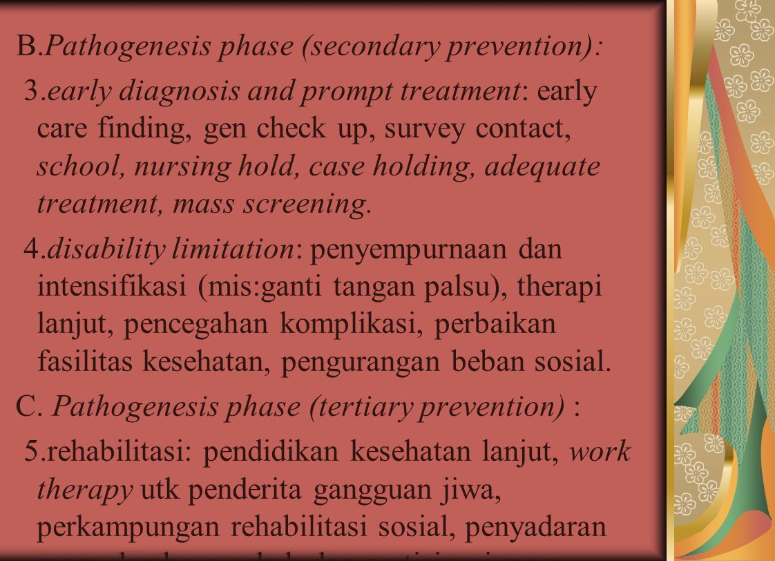 C. Pathogenesis phase (tertiary prevention) :