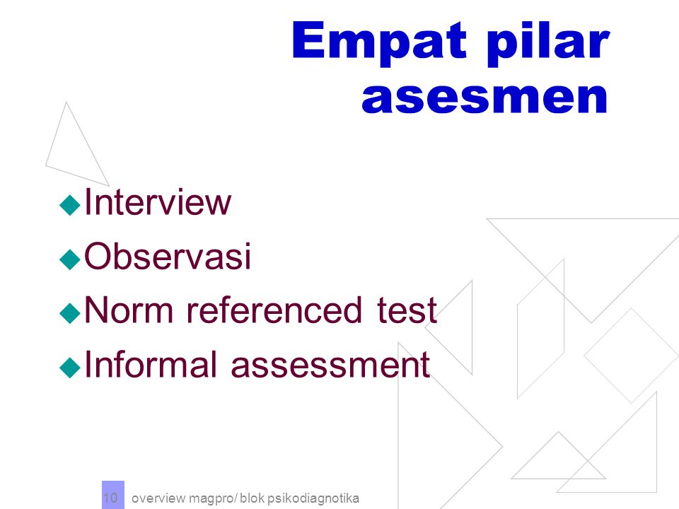 Empat pilar asesmen Interview Observasi Norm referenced test