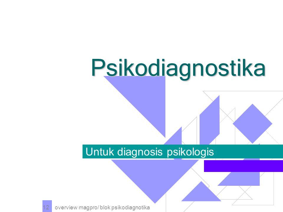 Untuk diagnosis psikologis