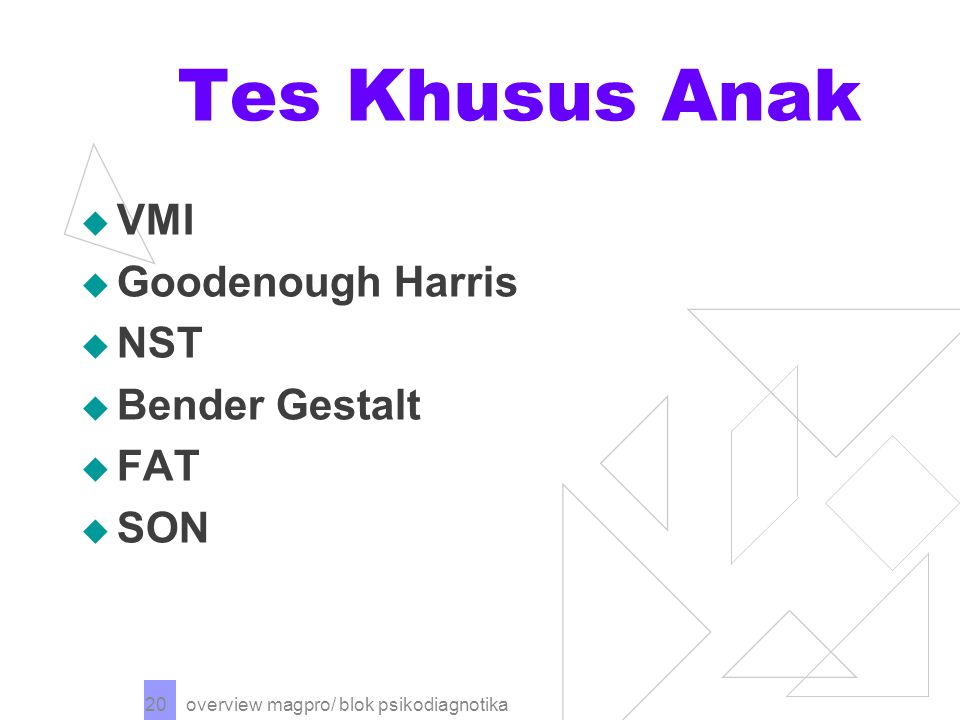 Tes Khusus Anak VMI Goodenough Harris NST Bender Gestalt FAT SON